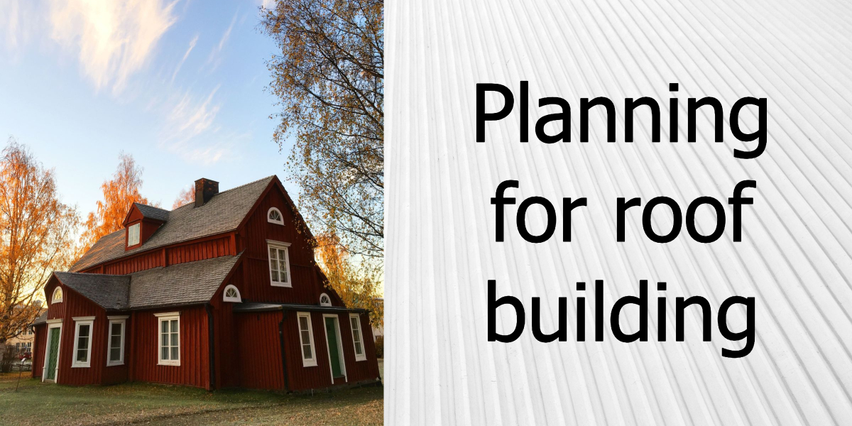 Planning for roof building